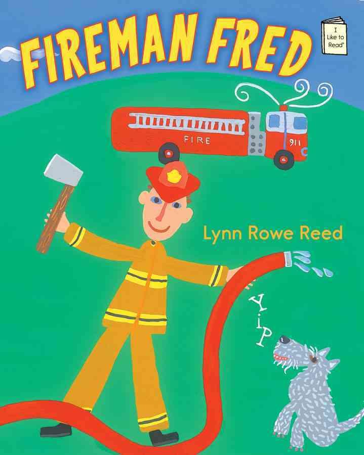 Fireman Fred By Reed, Lynn Rowe/ Reed, Lynn Rowe (ILT)