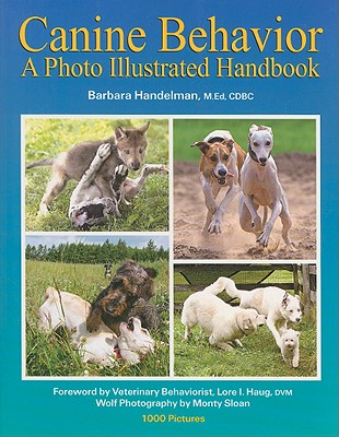 Canine Behavior By Handelman, Barbara/ Haug, Lore I. (FRW)/ Sloan, Monty (PHT)